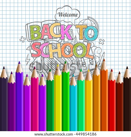 Welcome back to school background, with hand drawn doodle elements and realistic pencils. Vector illustration.