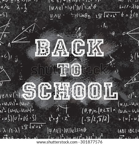 Welcome back to school chalkboard background with handwriting math lectures, vector illustration.  - stock vector