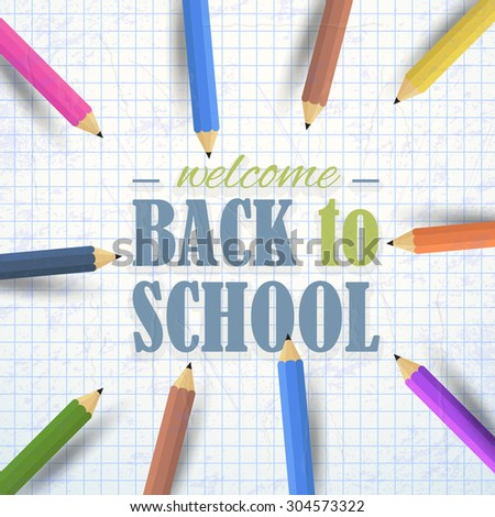 Welcome Back to School Concept Realistic Illustration Background, Vector Colorful Pencils Illustration - stock vector
