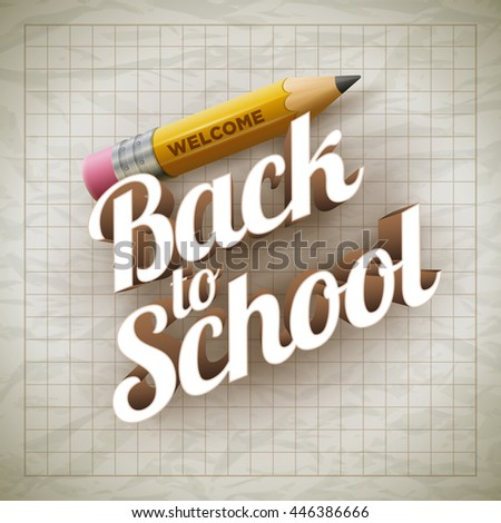 Welcome Back to School type and yellow pencil on wrinkled paper. Vector illustration. - stock vector