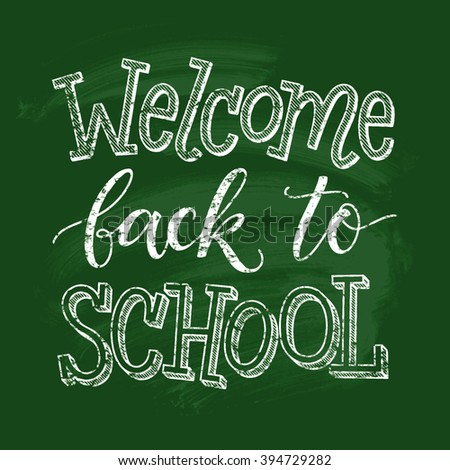 Welcome back to school vector illustration on chalkboard background. Hand drawn lettering, calligraphic and typographic elements - stock vector