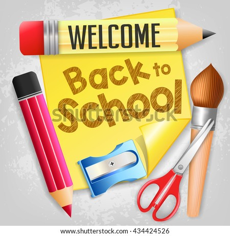 Welcome Back to School with School Supplies and a Piece of Yellow Paper in a Background. Vector Illustration  - stock vector