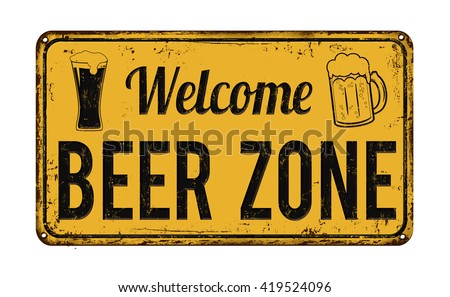 Welcome beer zone vintage rusty metal sign on a white background, vector illustration - stock vector
