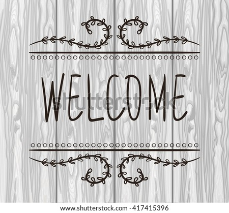 WELCOME card templates. VECTOR handwritten letters with hand-drawn vignettes. Dark lines on textured light wooden background.  - stock vector