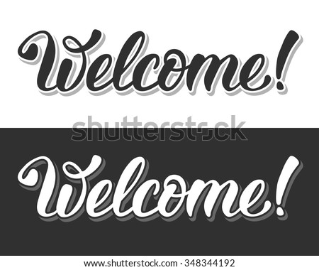 Welcome. Hand lettering calligraphic inscription by brush. Isolated on white and black background. Vector illustration. - stock vector