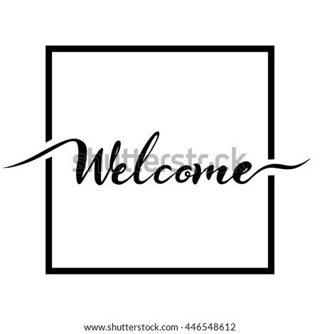 WELCOME hand lettering - handmade calligraphy, vector dark brush pen  Isolated on white - stock vector