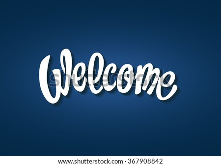 Welcome hand lettering text  - stock vector