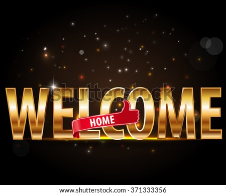 welcome home, concept of cheering, golden typography with thumbs up sign - vector eps 10 - stock vector
