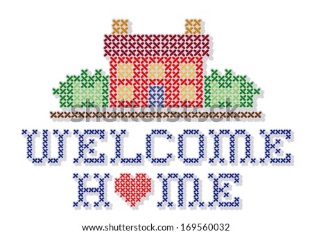 Welcome Home Embroidery. Retro cross stitch sewing design, Home with a big heart, needlework house in landscape graphic, isolated on white background. EPS8 compatible. - stock vector