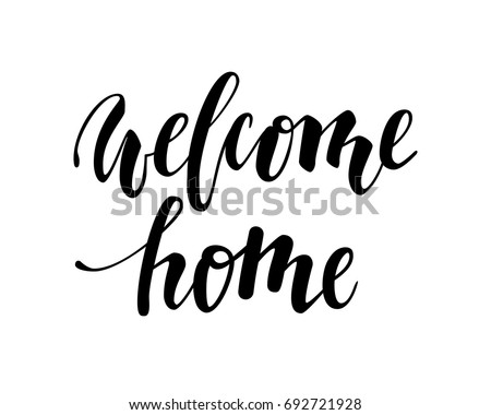Welcome Home Hand Drawn Calligraphy Brush 692721928