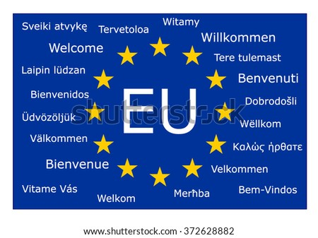 Welcome in 22 european languages for countries in shengen and the european union on the twelve star flag - stock vector
