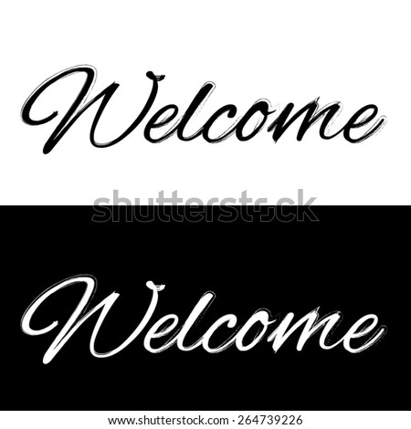 Welcome on a black and white background, vector illustration - stock vector