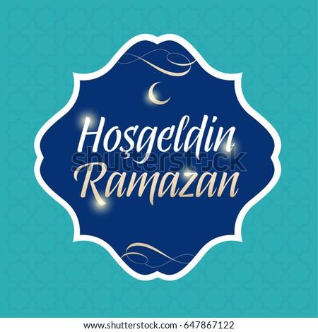Welcome ramadan turkish hosgeldin ramazan greeting stock vector hd welcome ramadan turkish hosgeldin ramazan greeting card holy month of muslim community m4hsunfo