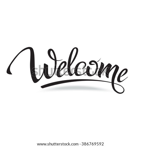 Welcome. Sign, symbol word welcome.Hand lettering, calligraphic font  letters and shade. Isolated on white. - stock vector