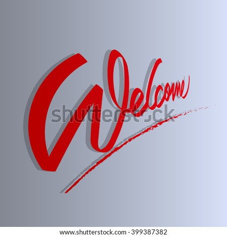 Welcome sign. Vector illustration. Beautiful lettering calligraphy with shadow