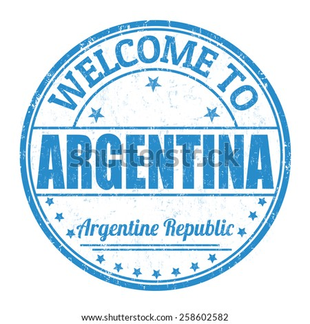Welcome to Argentina grunge rubber stamp on white background, vector illustration - stock vector