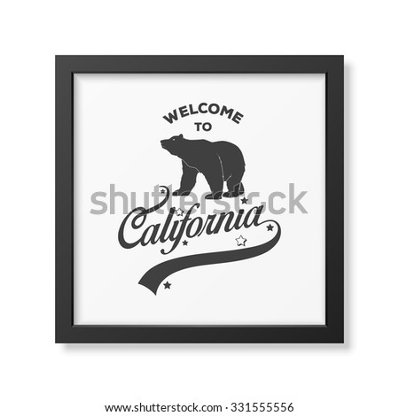 Welcome to California -  typographical Background in realistic square black frame on white background. Vector EPS10 illustration.  - stock vector