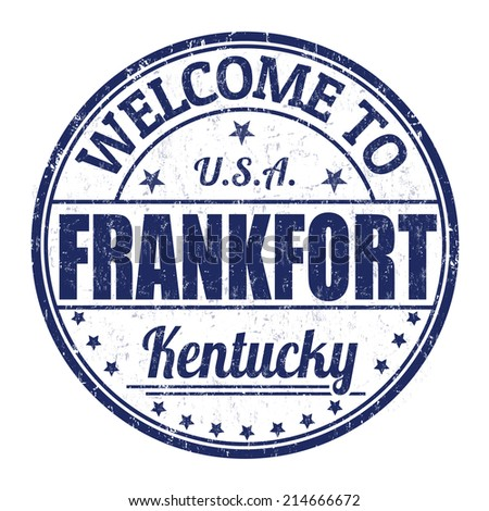 Welcome to Frankfort grunge rubber stamp on white background, vector illustration
