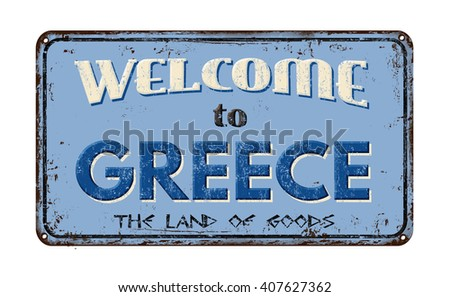 Welcome to Greece vintage rusty metal sign on a white background, vector illustration - stock vector