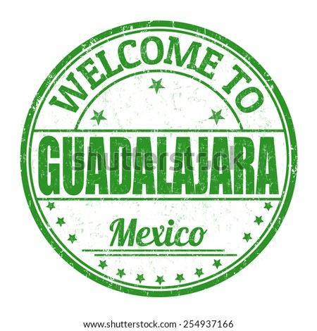 Welcome to Guadalajara grunge rubber stamp on white background, vector illustration - stock vector