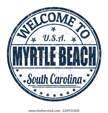 Welcome to Myrtle Beach grunge rubber stamp on white background, vector illustration - stock vector