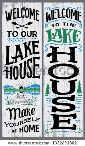 Welcome to our lake house, make yourself at home. Hand-drawn typography vertical sign set for home decor.