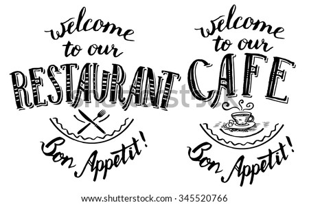 Welcome to our restaurant and cafe. Set of hand-lettering and calligraphy designs for cards, menu, posters and other printables - stock vector