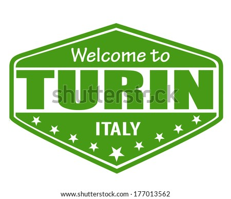 Welcome to Turin travel label or stamp on white, vector illustration