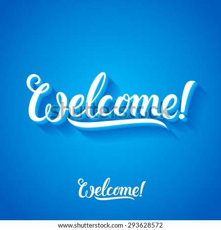 Welcome word sign hand lettering. Handmade calligraphy vector illustration. Blue Background - stock vector