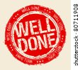 Well done rubber stamp. - stock vector
