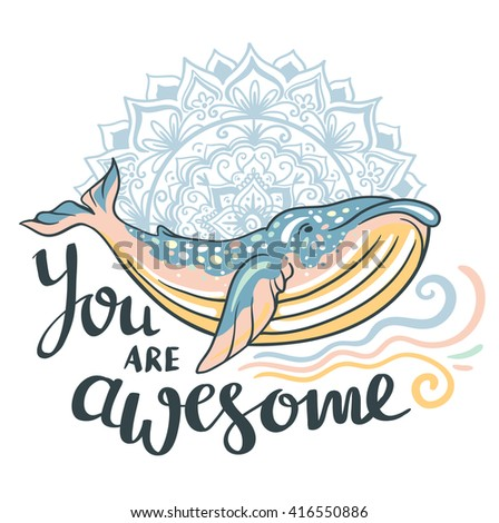 """Whale on marine background with waves and mandala in vector with phrase """"You are awesome"""" - stock vector"""