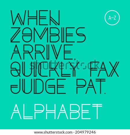 When zombies arrive, quickly fax judge Pat. Modern font, alphabet, 26 letters. Vector. - stock vector