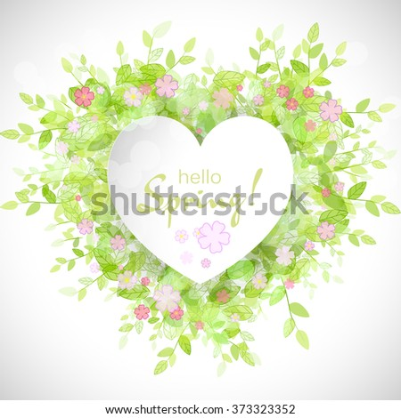 White heart frame with text hello spring. Green background with leaves and flowers. Creative vector design for wedding invitations, greeting cards,  spring sales. - stock vector