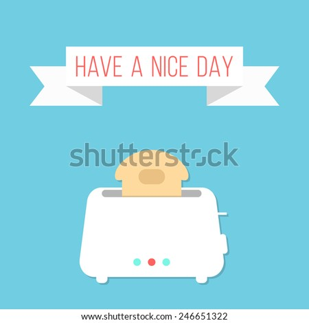 white toaster with ribbon and have a nice day inscription. isolated on stylish blue background. flat style design modern vector illustration - stock vector