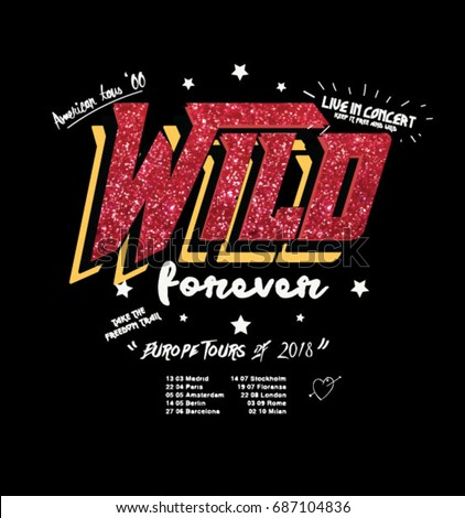 wild forever type slogan with glitter.
