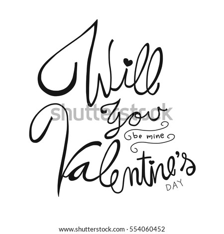 Will You Be Mine, Valentineu0027s Day Word Lettering