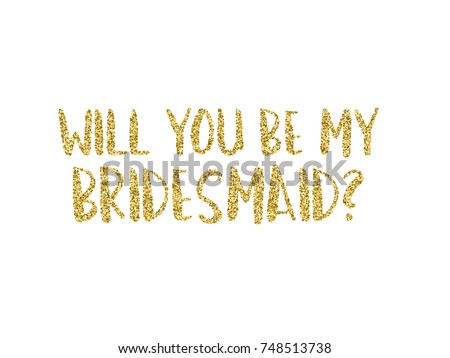 Will you be my bridesmaid question stock vector hd royalty free will you be my bridesmaid question card with golden glitter invitation template vector for any spiritdancerdesigns Gallery