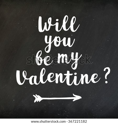 Will you be my Valentine lettering on black chalkboard. Hand drawn inscription for 14 february. Vector illustration. Vintage chalk lettering on blackboard for Valentines Day - stock vector