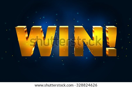 Win! Vector text golden banner with glittering. Shiny vector background. - stock vector