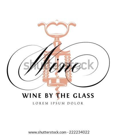 Wine. Calligraphic Illustration with Vintage Corkscrew - stock vector