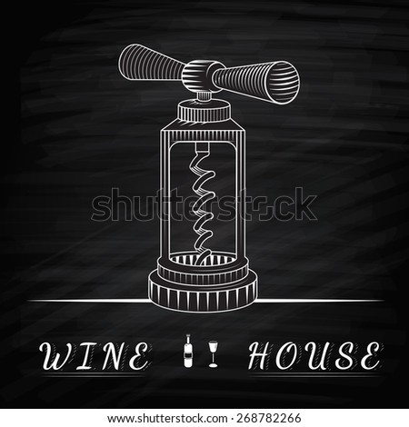 Wine House. Logo for wine shop. Classic corkscrew. Corkscrew an engraving style. Drawing with chalk. Corkscrew on a chalkboard - stock vector