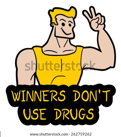 Winners don't use drugs - stock vector