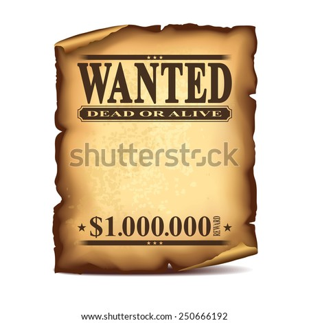Wintage wanted poster isolated on white photo-realistic vector illustration - stock vector