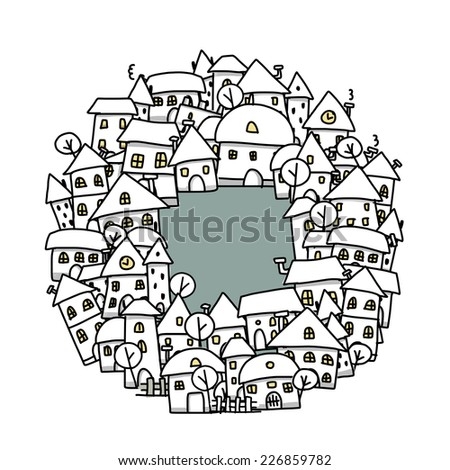 Winter city sketch, frame for your design - stock vector