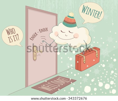 Winter is coming. Funny welcome winter banner. Hello winter. Vector illustration with knocking   cloud and snowflakes. - stock vector