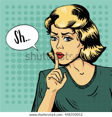 Woman show silence sign. Vector illustration in retro pop art style. Message Shhh for stop talking and be quite. - stock vector