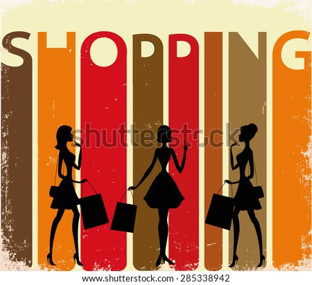 "Women silhouettes on a retro background with a word ""SHOPPING"".  - stock vector"