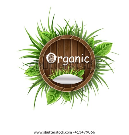 Wooden label with green, fresh, grass and leaves. Icon for organic products or cosmetics. Inscription. Vector design - stock vector