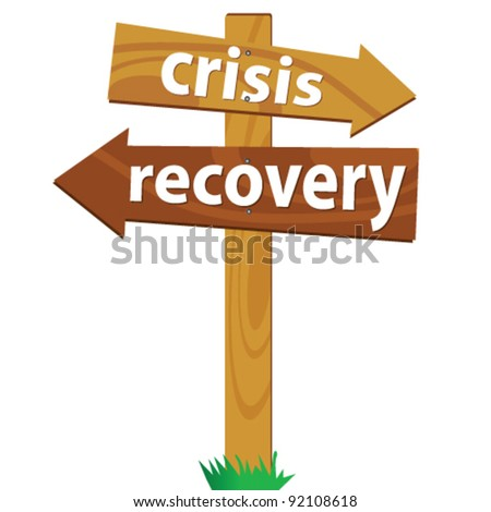 wooden signpost for the crisis and recovery