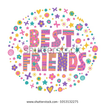 Word Art Best Friends With Bright Cartoon Decorative ElementsIsolated On White Background